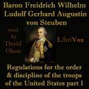 Regulations for the order and discipline of the troops of the United States : part I, Baron Von Steuben, Ludolf Gerhard Augustin, Friedrich Wilhelm