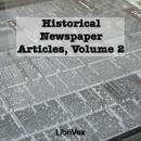 Historical Newspaper Articles, Volume 2, Various Authors