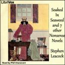 Soaked In Seaweed and 7 other nonsense novels, Stephen Leacock