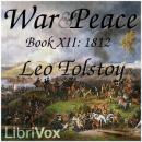 War and Peace, Book 12: 1812, Leo Tolstoy