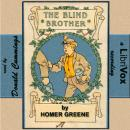 The Blind Brother, Homer Greene