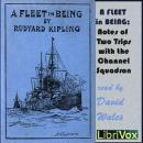 Fleet In Being; Notes Of Two Trips With The Channel Squadron, Rudyard Kipling