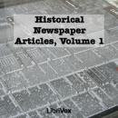 Historical Newspaper Articles, Volume 1, Various Authors
