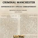 Criminal Manchester: Experiences of a Special Correspondent, Anonymous