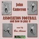 Association Football and How to Play It, John Cameron