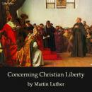 Concerning Christian Liberty, Martin Luther