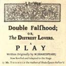 Double Falsehood; or, The Distrest Lovers, Lewis Theobald