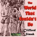 World That Couldn't Be (Version 2), Clifford D. Simak