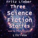 Three Science Fiction Stories by Fritz Leiber, Fritz Leiber