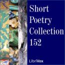 Short Poetry Collection 152, Various Authors