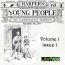 Harper's Young People, Vol. 01, Issue 01, Nov. 4, 1879, Various Authors