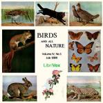 Birds and All Nature, Vol. IV, No 1, July 1898, Various Authors