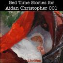 Bed Time Stories for Aidan Christopher, Various Authors