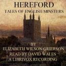 Tales of English Minsters: Hereford, Elizabeth W. Grierson