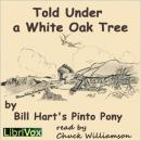 Told Under a White Oak Tree, William S. Hart