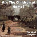 Are The Children at Home?, Margaret Elizabeth Sangster