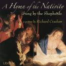 Hymn of the Nativity, Sung by the Shepherds, Richard Crashaw