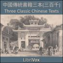 Three Classic Chinese Texts, Various Authors