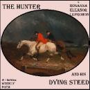 Hunter and His Dying Steed, Rosanna Eleanor Leprohon