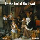 At the End of the Feast, Anonymous
