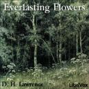 Everlasting Flowers, D. H. Lawrence