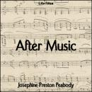 After Music, Josephine Preston Peabody
