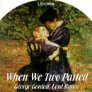 When We Two Parted, Lord Byron George Gordon