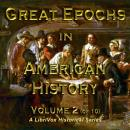 Great Epochs in American History, Volume II, Francis Whiting Halsey