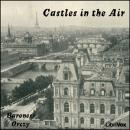 Castles in the Air, Baroness Orczy