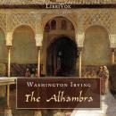 Alhambra: A Series Of Tales And Sketches Of The Moors And Spaniards, Washington Irving