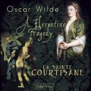 Florentine Tragedy and La Sainte Courtisane, Oscar Wilde
