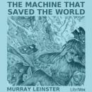 Machine that Saved the World, Murray Leinster