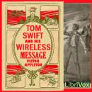 Tom Swift and His Wireless Message, Victor Appleton