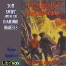 Tom Swift Among the Diamond Makers, Victor Appleton