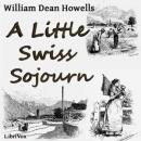 Little Swiss Sojourn, William Dean Howells