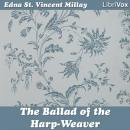 Ballad of the Harp-Weaver, Edna St. Vincent Millay