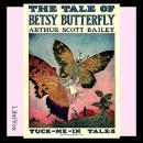 Tale of Betsy Butterfly, Arthur Scott Bailey