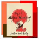 Tale of Major Monkey, Arthur Scott Bailey