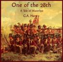 One of the 28th: a Tale of Waterloo, G.A. Henty