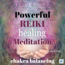 Powerful Reiki Healing Meditation: Chakra cleansing, Virginia Harton