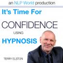 It's Time For Confidence With Terry Elston, Terry Elston