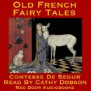 Old French Fairy Tales, Sophie, Comtesse de Ségur