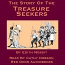 Story Of The Treasure Seekers : Being the Adventures of the Bastable Children in Search of a Fortune, Edith Nesbit