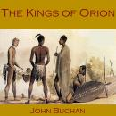 Kings of Orion, John Buchan