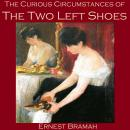 Curious Circumstances of the Two Left Shoes, Ernest Bramah