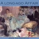 Long-Ago Affair, John  Sir Galsworthy