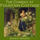 Comedy at Fountain Cottage, Ernest Bramah
