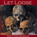 Let Loose, Mary Cholmondeley