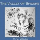 Valley of Spiders, H. G. Wells