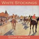 White Stockings, Edgar Wallace